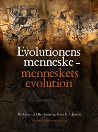 Bogomslag på bogen Evolutionens menneske - menneskets evolution af Ole Høiris og Peter K. A. Jensen